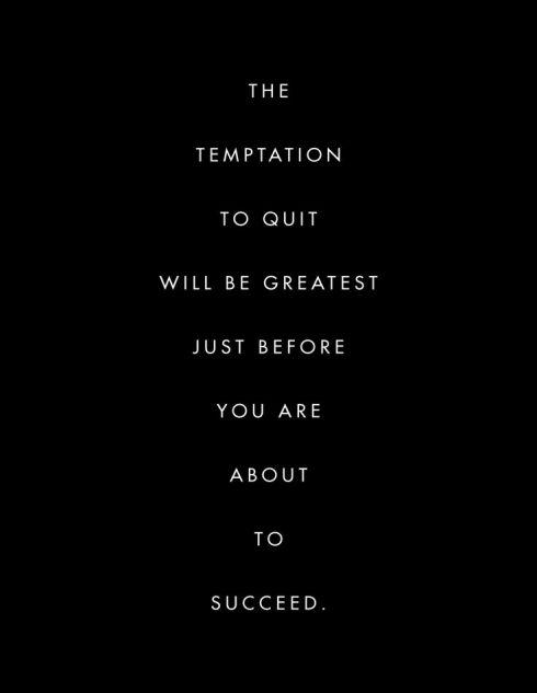 temptation to quit